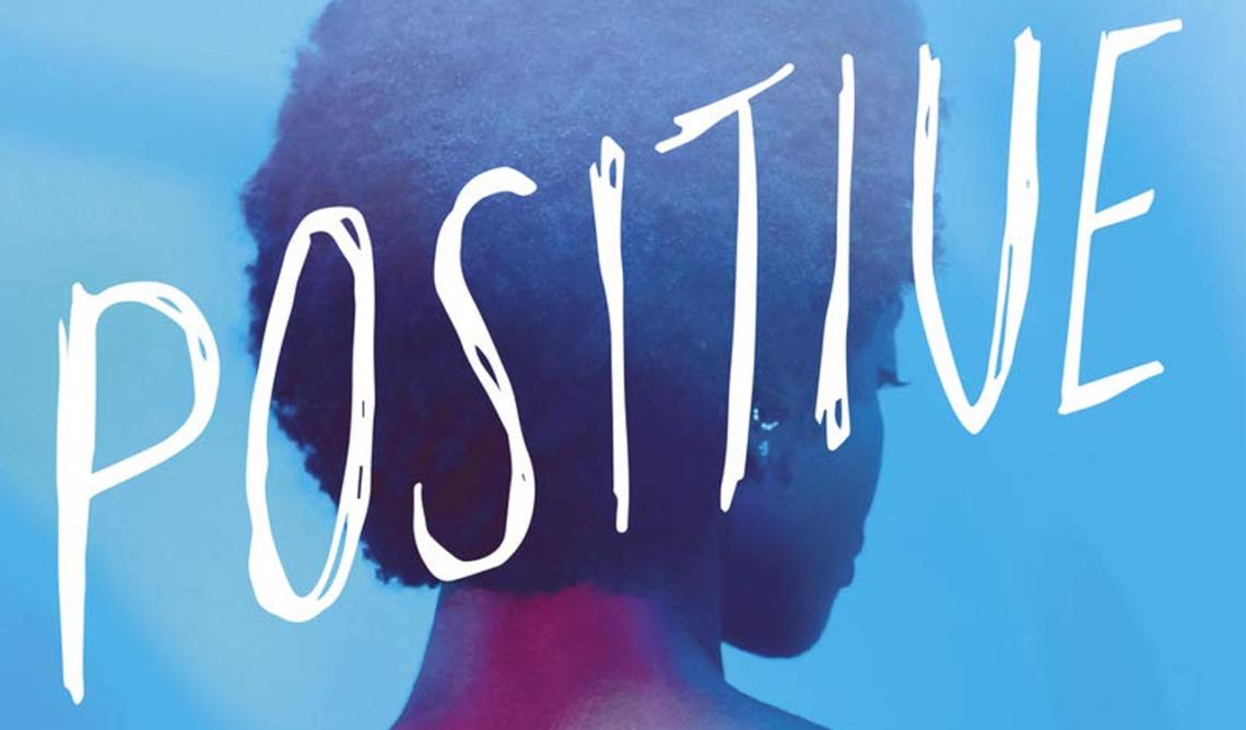 Positive : un roman pour parler du VIH